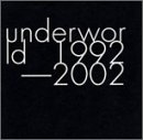 underworld 1992-2002 (Japan Only Special Edition)/アンダーワールド